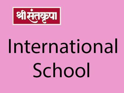 Shree Santkrupa International School
